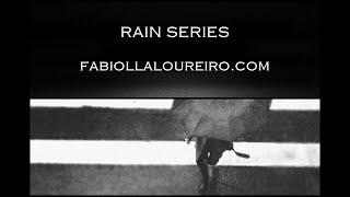 RAIN SERIES - © FABIOLLA LOUREIRO