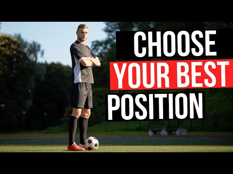 How To Choose Your Position In Football - 4 Ways