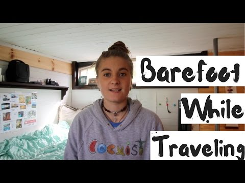 Barefoot While Traveling || My Experience