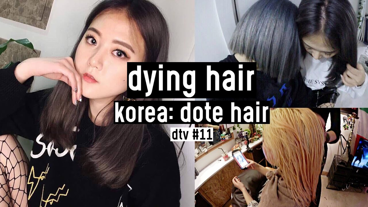 First Bleaching Dying Hair In Korea Ash Gray Dote Hair Dtv