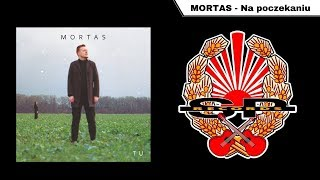 MORTAS - Na poczekaniu [OFFICIAL AUDIO]