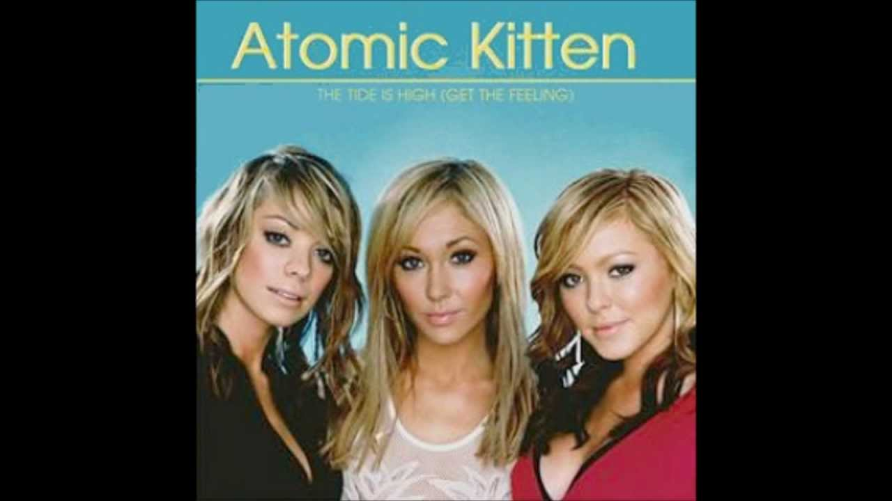 Atomic Kitten The Tide Is High Get The Feeling Youtube