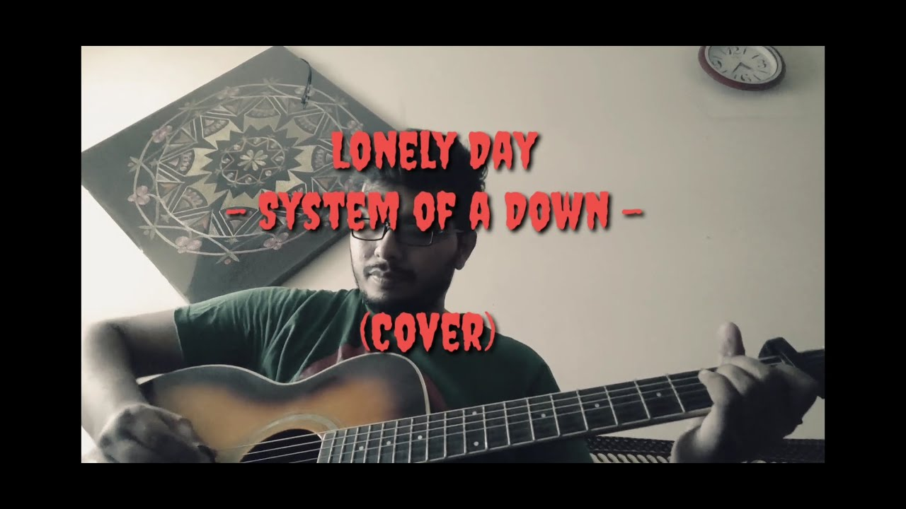 Lonely Day - System of a Down (Acoustic Cover) - YouTube