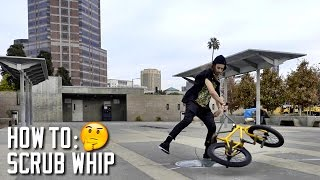 HOW TO SCRUB WHIP! Featuring Brandon Begin