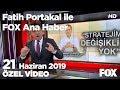 Erdoğan İmralı'nın mektubunu değerlendirdi... 21 Haziran 2019 Fatih Portakal ile FOX Ana Haber