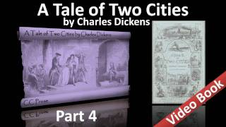Part 4 - A Tale of Two Cities Audiobook by Charles Dickens (Book 02, Chs 14-19)
