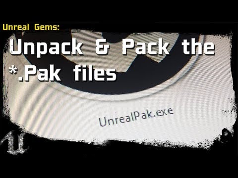 #UnrealEngine - UE4 GEMS - Unpack, Modify & Pack The *.Pak Files
