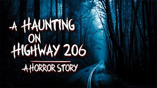 A Haunting On Highway 206 | A Paranormal Horror Story | Scary Stories | Ghost Story