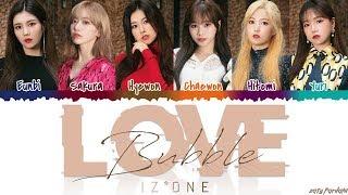 IZ*ONE (아이즈원) - 'LOVE BUBBLE' Lyrics [Color Coded_Han_Rom_Eng]