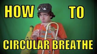 How To Circular Breathe - How To Circular Breath