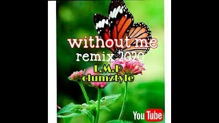 Download Without me remix 2020 L.M.P clumztyle