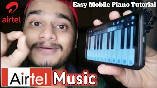 AIRTEL TUNE - MOBILE PIANO TUTORIAL (Simple Way To Play AIRTEL TUNE ON MOBILE)