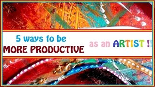 5 ways to be MORE PRODUCTIVE as an ARTIST by Artyshils / being more productive in 2016