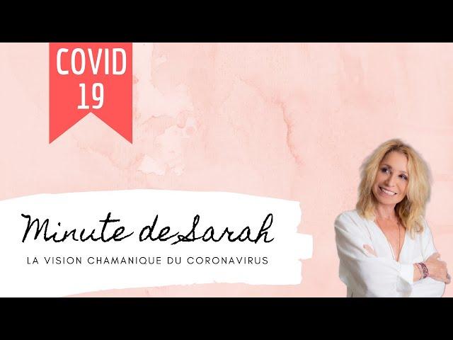 La minute de Sarah : la vision chamanique du Coronavirus