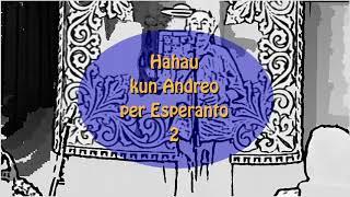 Hahau kun Andreo  per esperanto – 2