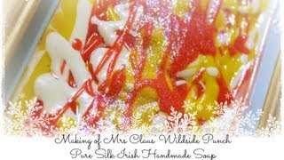 Making Of Mrs Claus' Wildside Punch Pure Silk Soap Www.iamhandmade.com