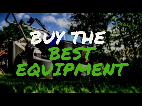 How To Buy The BEST Equipment For Your Lawn Care Business