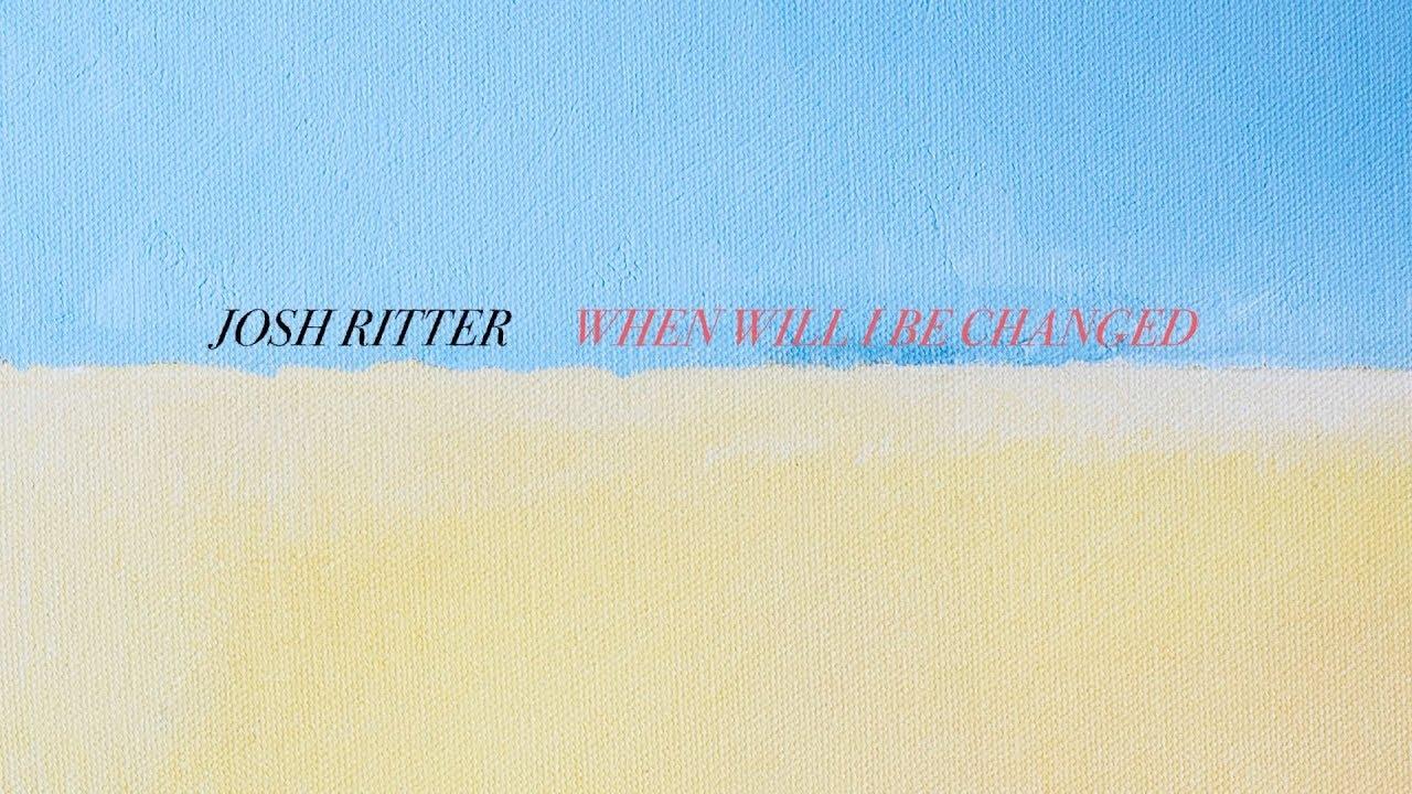 josh-ritter-when-will-i-be-changed-feat-bob-weir-official-lyric-video-josh-ritter