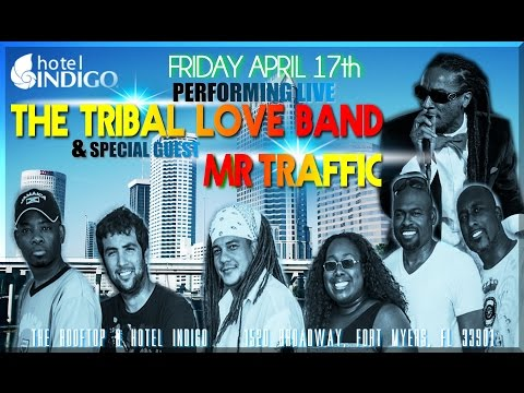 Mr Traffic & The Tribal Love Band Performing @ HOTEL Indigo Special Guest Jah Money