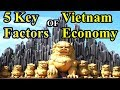 5 Key Factors of Vietnam Economy Growth
