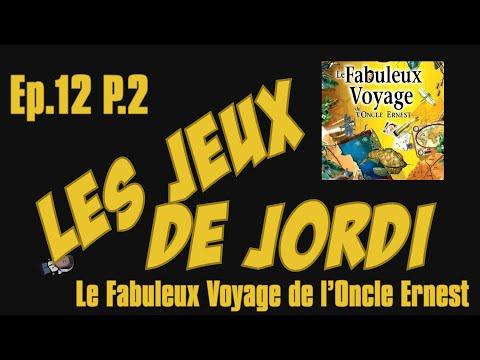 Les Jeux de Jordi - Ep.12 - Le Fabuleux Voyage Part.2