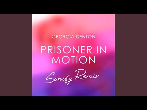 Prisoner in Motion (Sonify Remix)