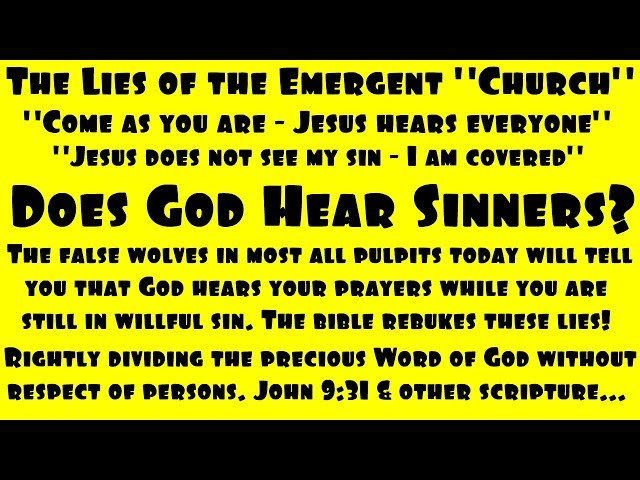 Does God Hear Sinners? - Exposing The Emergent