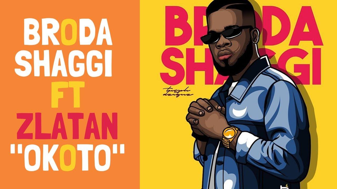 Broda Shaggi – Okoto ft. Zlatan Official Lyrics Video