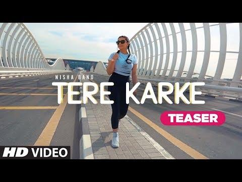 Song Teaser ► Tere Karke   Nisha Bano   Releasing 25 July 2019