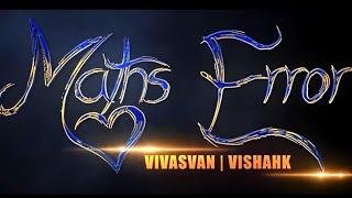 (MX)Maths Error by Vivasvan and Vishak (Lyrical Music Video)