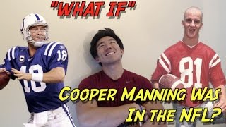 """WHAT IF"" Cooper Manning Was In The NFL!?"