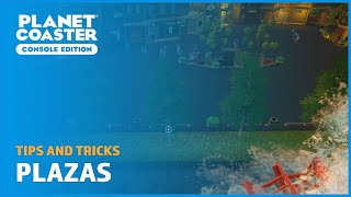 Plazas - Tips and Tricks - Planet Coaster: Console Edition