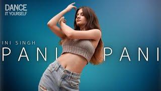 Pani Pani (Dance Cover) - Ini Singh   Badshah   Jacqueline   Aastha Gill   Dance it Yourself