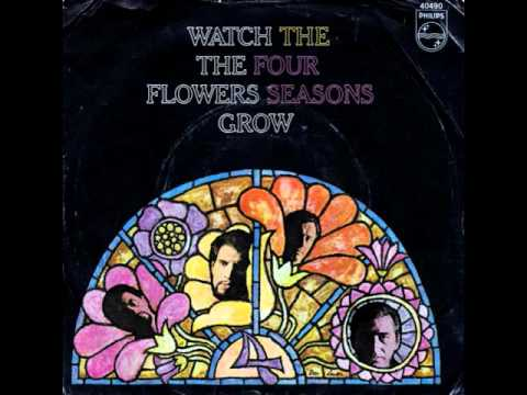The Four Seasons - Watch The Flowers Grow - YouTube