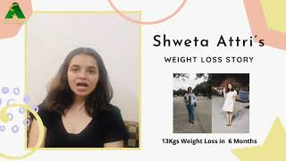 Shweta Attri's Weight Loss Teatimonial | Drastic 13 Kgs Weight Loss in 6 Months