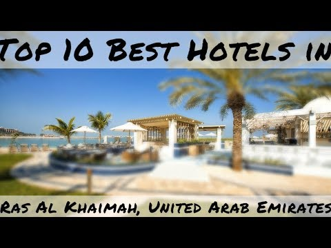 Top 10 Best Hotels in Ras Al Khaimah, United Arab Emirates