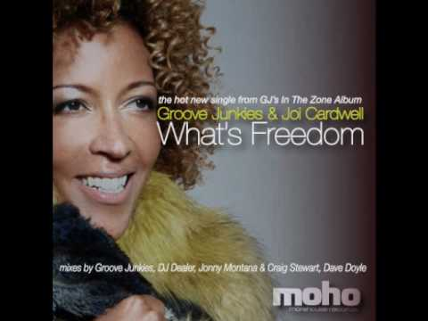 Groove Junkies & Joi Cardwell - What's Freedom (Johnny Montana & Craig Steward Remix)