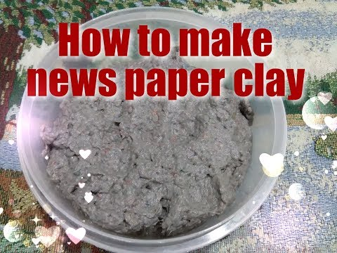 How to make news paper clay