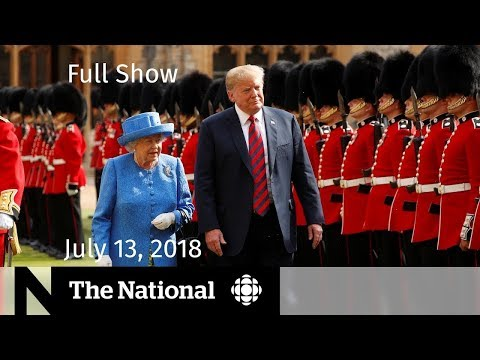 The National for Friday July 13, 2018 — Russia Probe, Immigration, Legal Pot