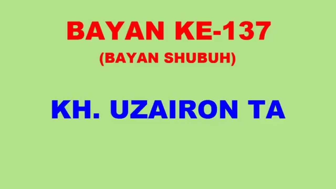 137 Bayan KH Uzairon TA Download Video Youtube|mp3