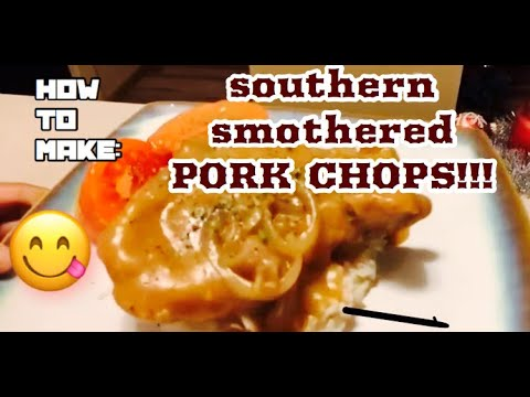 How to make Southern Smothered Porkchops