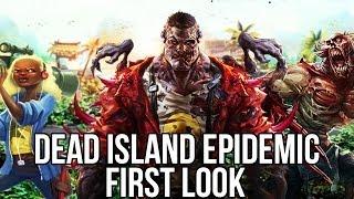 Dead Island Epidemic (Free MOBA Game-Closed Beta): Watcha Playin