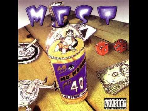 Mest  - Mo' Money Mo' 40'z [Full Album]