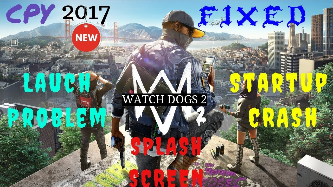 Watch Dogs  Splash Screen Crash
