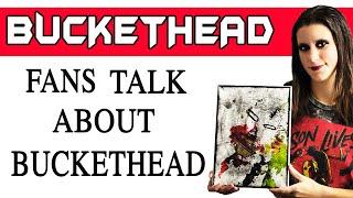 Gambar cover Buckethead fans talk about Buckethead