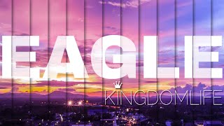 Watch Kingdom Life Eagle video