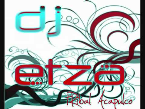 DJ EtZa - Alarma 2011 (Tribal Acapulco 2011)
