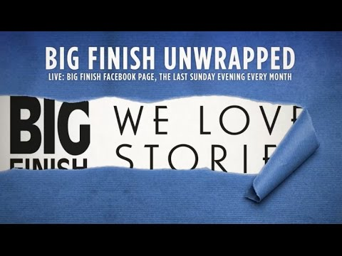 Big Finish Unwrapped: March 2017