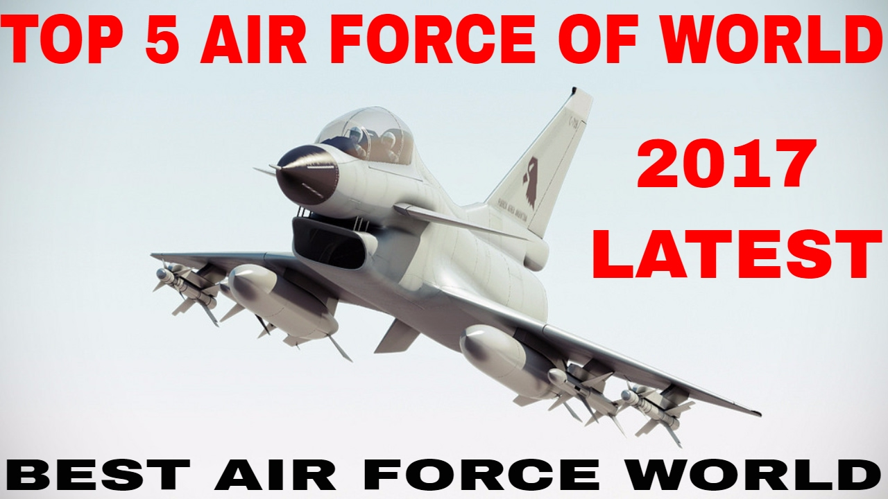 Top 5 air force of world 2017(Latest) - YouTube