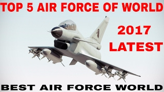Top 5 air force of world 2017(Latest)